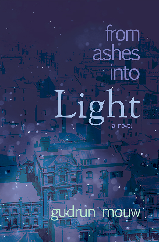 From Ashes Into Light Gudrun Mouw